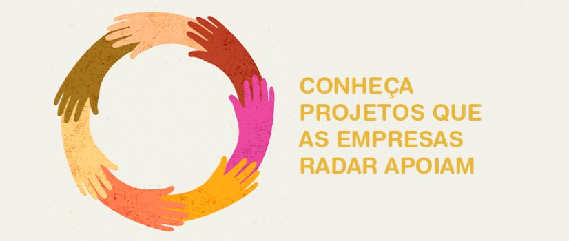Projetos que as Empresas Radar apoiam