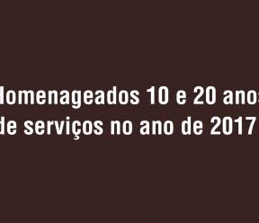 Homenageados 10 e 20 anos de serviços.